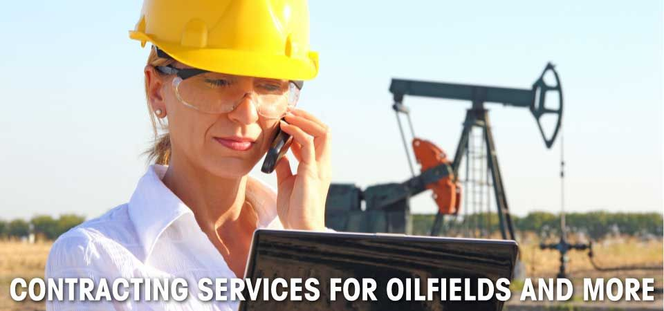 Contracting Services for Oilfields and More